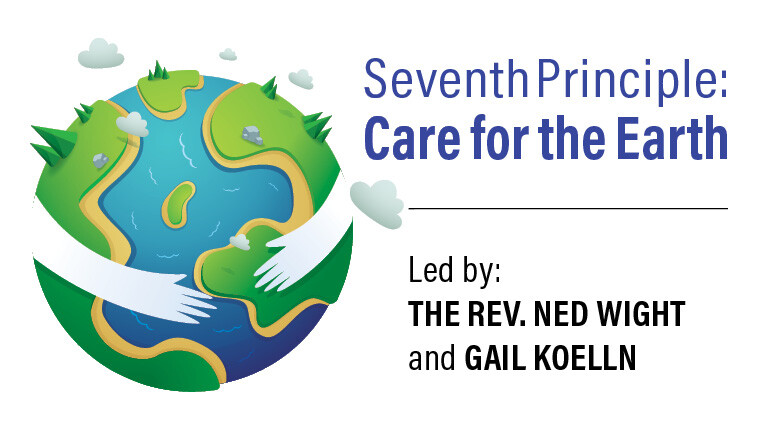 Seventh Principle: Care for the Earth