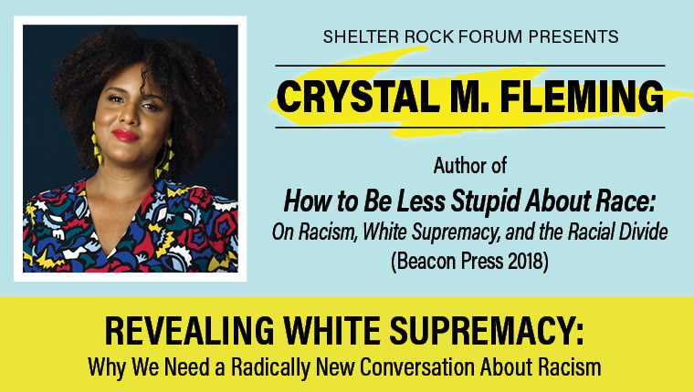 Shelter Rock Forum presents  Revealing White Supremacy with Crystal M. Fleming